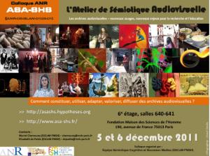 Transmission en direct du Colloque «L'Atelier Sémiotique Audiovisuelle», 5-6 décembre 2011